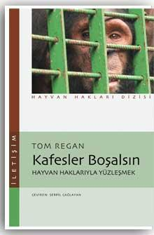 Kafesler Boşalsın / Empty Cages / Tom Regan